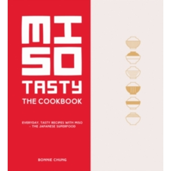 Miso Tasty : Everyday, tasty recipes with miso - the Japanese superfood
