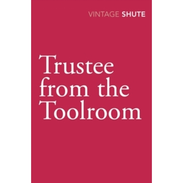 Trustee from the Toolroom by Nevil Shute Norway (Paperback, 2009)