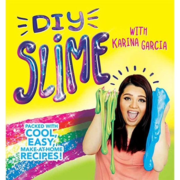 DIY Slime with Karina Garcia: Packed with cool, easy, make-at-home recipes! by Karina Garcia (Paperback, 2017)