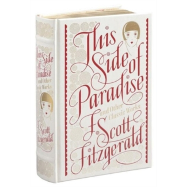 This Side of Paradise and Other Classic Works by F. Scott Fitzgerald (Hardback, 2015)