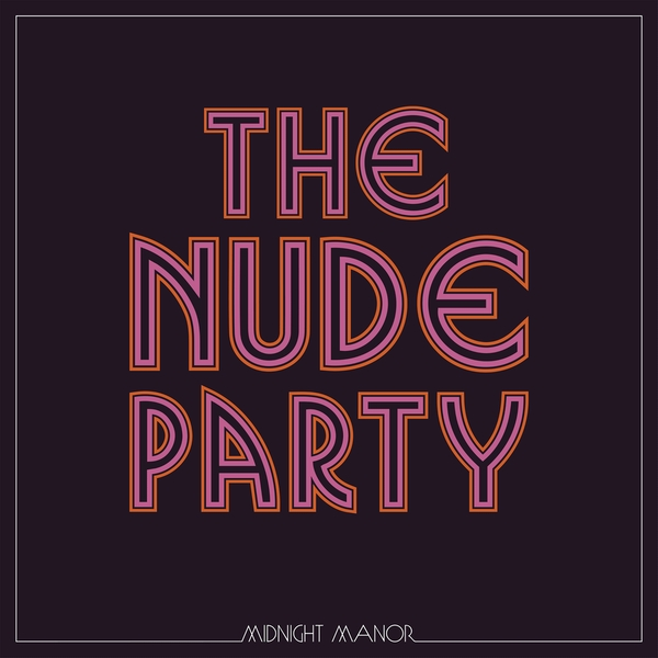 The Nude Party - Midnight Manor Limited Edition Marmalade Orange Vinyl