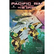 Pacific Rim  Tales From The Drift