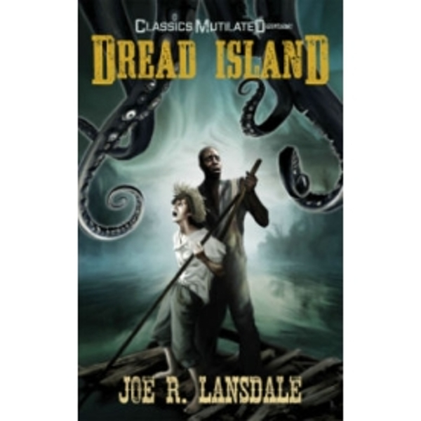 Dread Island: A Classics Mutilated Tale (Convention Edition)
