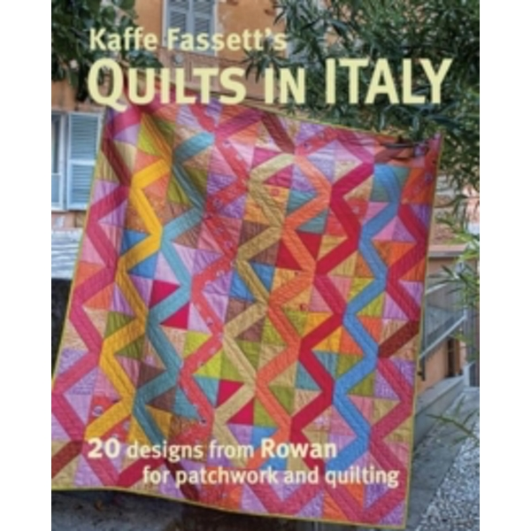 Kaffe Fassett's Quilts in Italy : 20 Designs from Rowan for Patchwork and Quilting