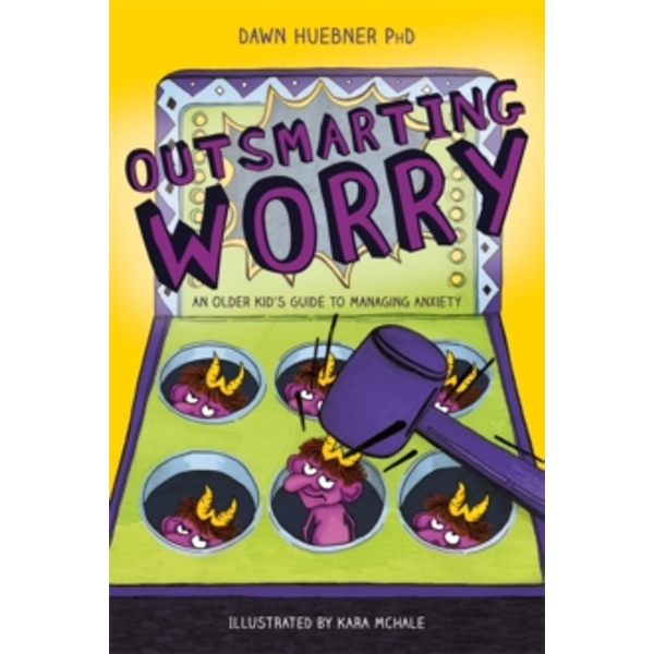 Outsmarting Worry : An Older Kid's Guide to Managing Anxiety