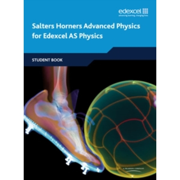 Salters Horners Advanced Physics AS Student Book