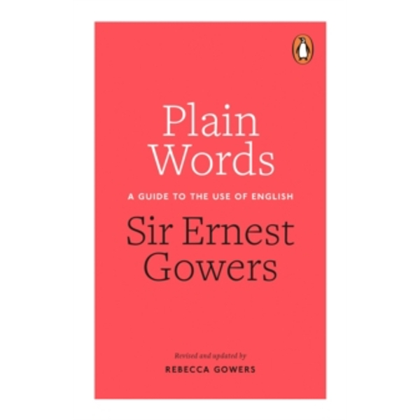 Plain Words by Rebecca Gowers, Ernest Gowers (Paperback, 2015)