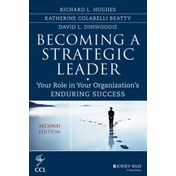 Becoming a Strategic Leader: Your Role in Your Organization's Enduring Success by Richard L. Hughes, David Dinwoodie, Katherine M. Beatty (Hardback, 2014)