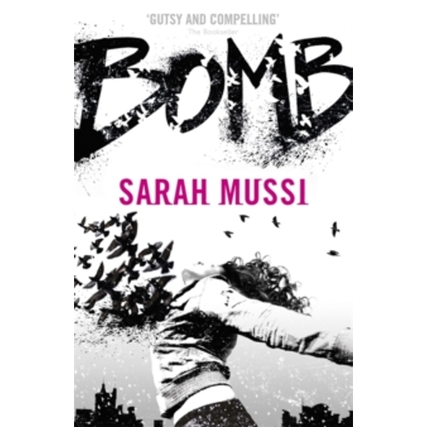 Bomb by Sarah Mussi (Paperback, 2015)