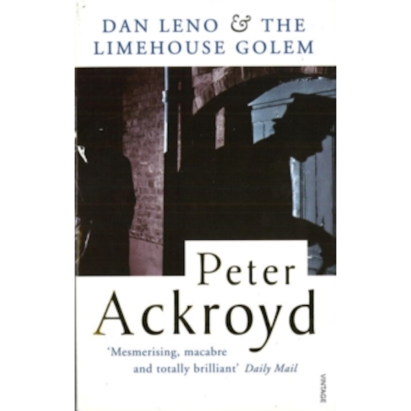 Dan Leno And The Limehouse Golem by Peter Ackroyd (Paperback, 1995)
