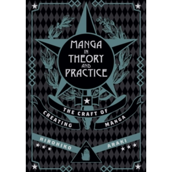 Manga in Theory and Practice : The Craft of Creating Manga : 1