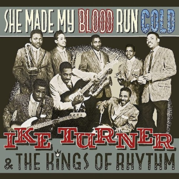 Ike Turner And The Kings Of Rhythm ‎– She Made My Blood Run Cold Vinyl