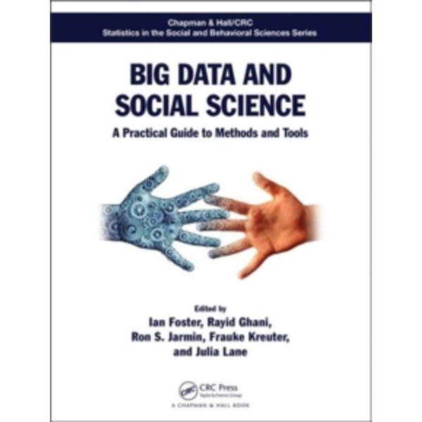 Big Data and Social Science : A Practical Guide to Methods and Tools