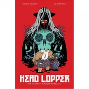 Head Lopper  Volume 1: The Island Or A Plague Of Beasts