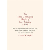 The Life-Changing Magic of Not Giving a F**k: Gift Edition by Sarah Knight (Hardback, 2016)
