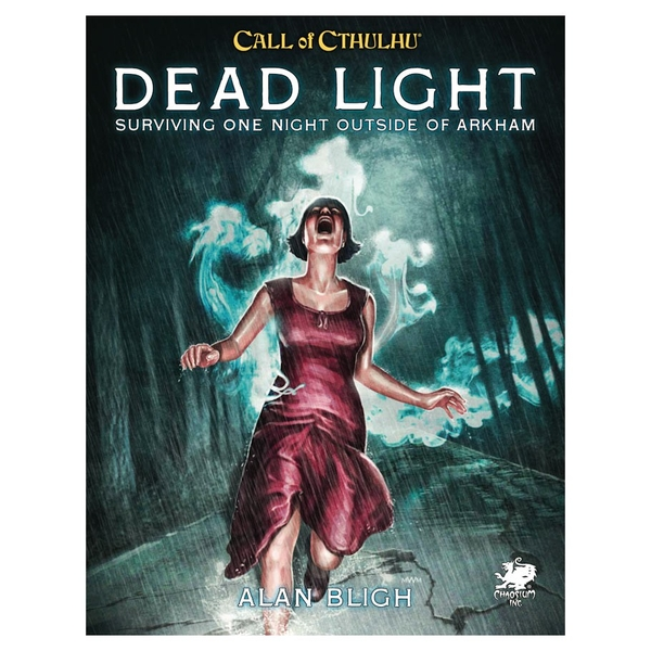 Dead Light & Other Dark Turns: Call of Cthulhu RPG 7th Edition