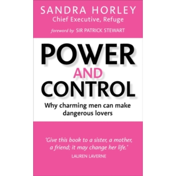 Power And Control : Why Charming Men Can Make Dangerous Lovers