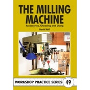 The Milling Machine: And Accessories, Choosing and Using by Harold Hall (Paperback, 2011)