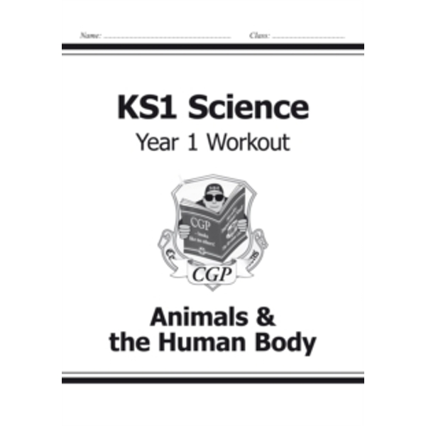 KS1 Science Year One Workout: Animals & the Human Body by CGP Books (Paperback, 2014)