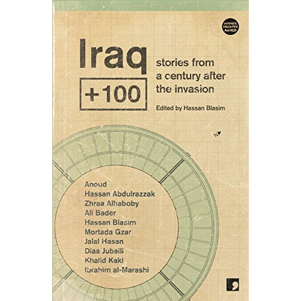 Iraq+100 Stories from a Century After the Invasion Paperback / softback 2016