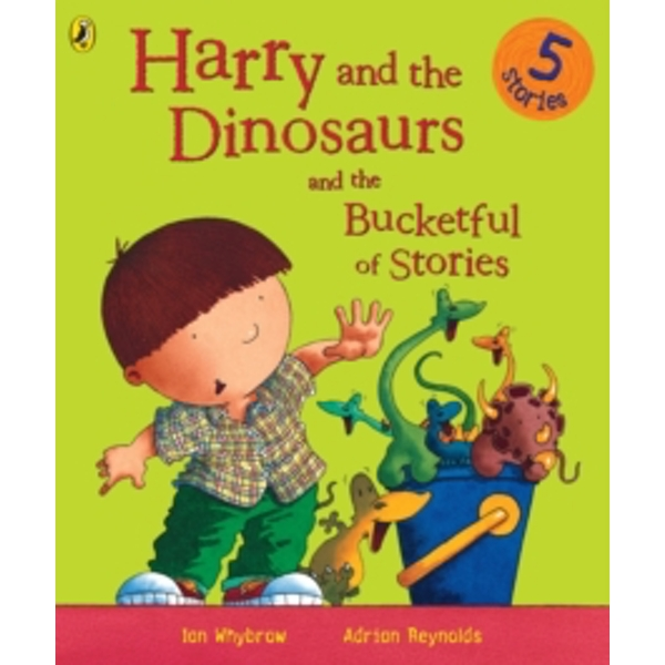 Harry and the Dinosaurs and the Bucketful of Stories by Ian Whybrow (Paperback, 2006)