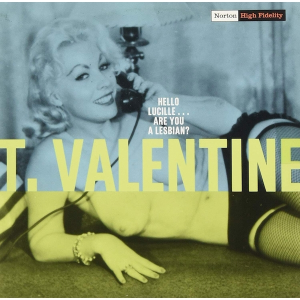 T. Valentine - Hello Lucille...Are You A Lesbian Vinyl