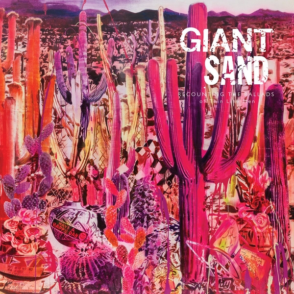Giant Sand ‎– Recounting The Ballads Of Thin Line Men Limited Edition Pink Vinyl