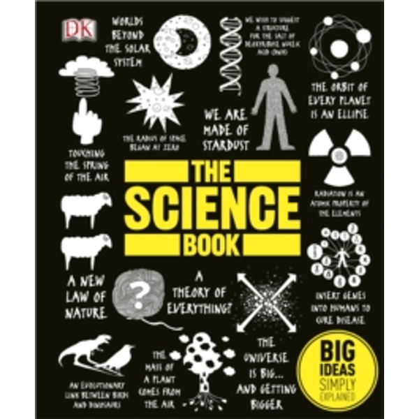 The Science Book : Big Ideas Simply Explained