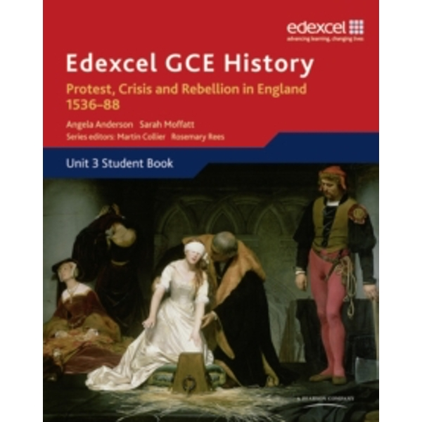 Edexcel GCE History A2 Unit 3 A1 Protest, Crisis and Rebellion in England 1536-88