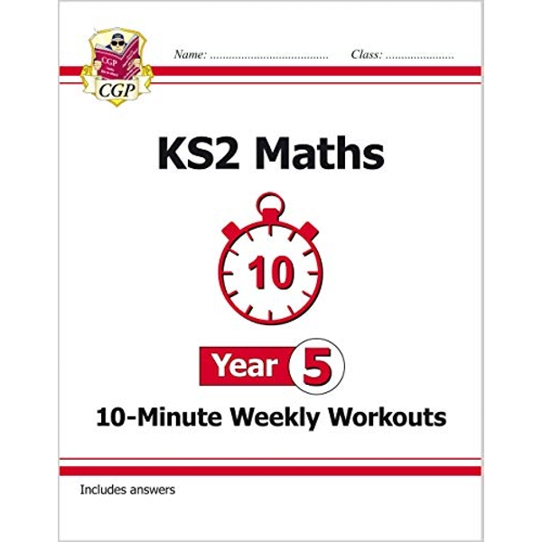 New KS2 Maths 10-Minute Weekly Workouts - Year 5 (for the New Curriculum) by CGP Books (Paperback, 2017)