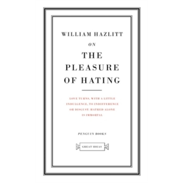 On the Pleasure of Hating by William Hazlitt (Paperback, 2004)
