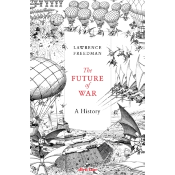 The Future of War : A History