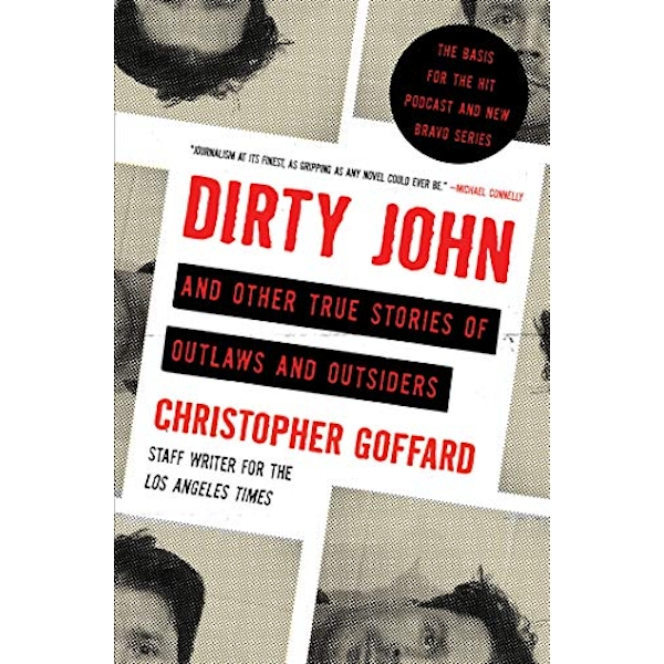 Dirty John and Other True Stories of Outlaws and Outsiders  Paperback / softback 2018