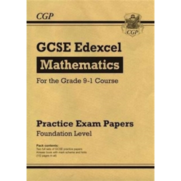 New GCSE Maths Edexcel Practice Papers: Foundation - For the Grade 9-1 Course