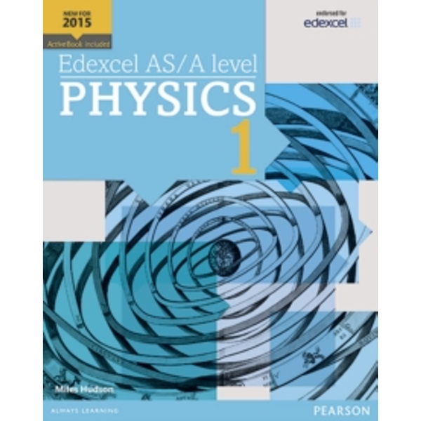 Edexcel AS/A level Physics Student Book 1 + ActiveBook