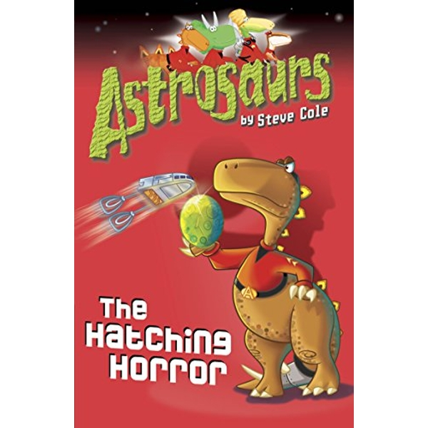 Astrosaurs 2: The Hatching Horror by Steve Cole (Paperback, 2010)