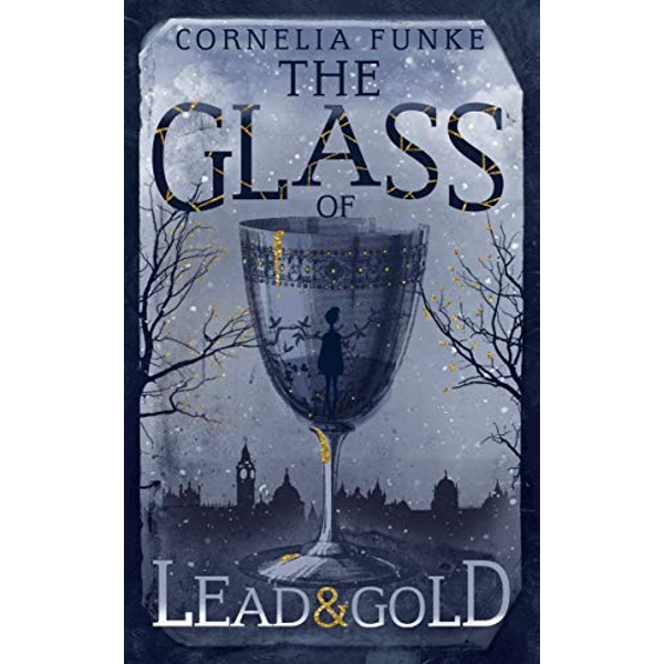 The Glass of Lead and Gold  Hardback 2018