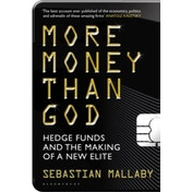 More Money Than God: Hedge Funds and the Making of the New Elite by Sebastian Mallaby (Paperback, 2011)