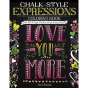Chalk-Style Expressions Coloring Book : Color with All Types of Markers, Gel Pens & Colored Pencils