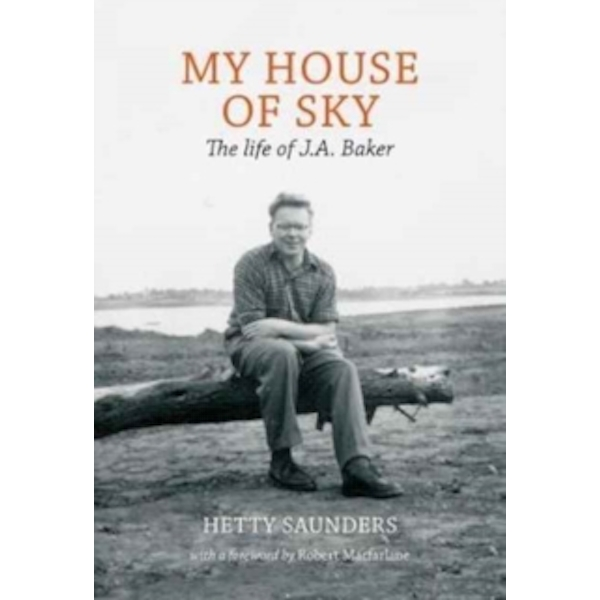 My House of Sky : A Life of J A Baker