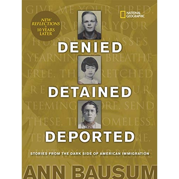 Denied, Detained, Deported (Updated) Stories from the Dark Side of American Immigration Hardback 2019