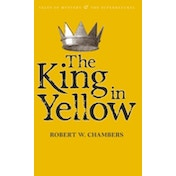 The King in Yellow by Robert W. Chambers (Paperback, 2010)