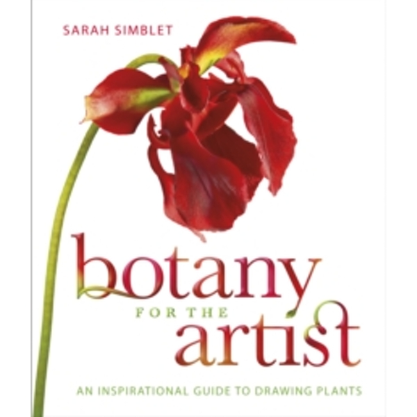 Botany for the Artist : An Inspirational Guide to Drawing Plants