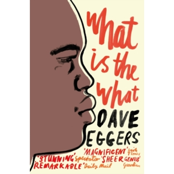 What is the What by Dave Eggers (Paperback, 2008)