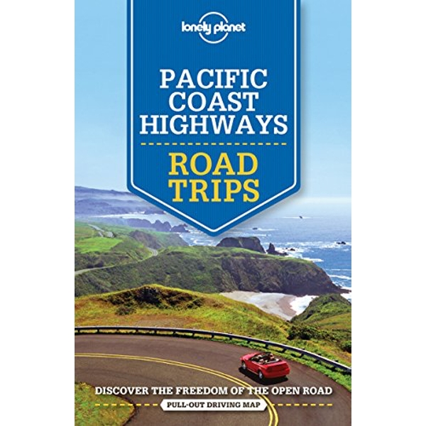 Lonely Planet Pacific Coast Highways Road Trips  Paperback / softback 2018