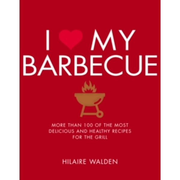 I Love My BBQ by Hilaire Walden (Paperback, 2017)