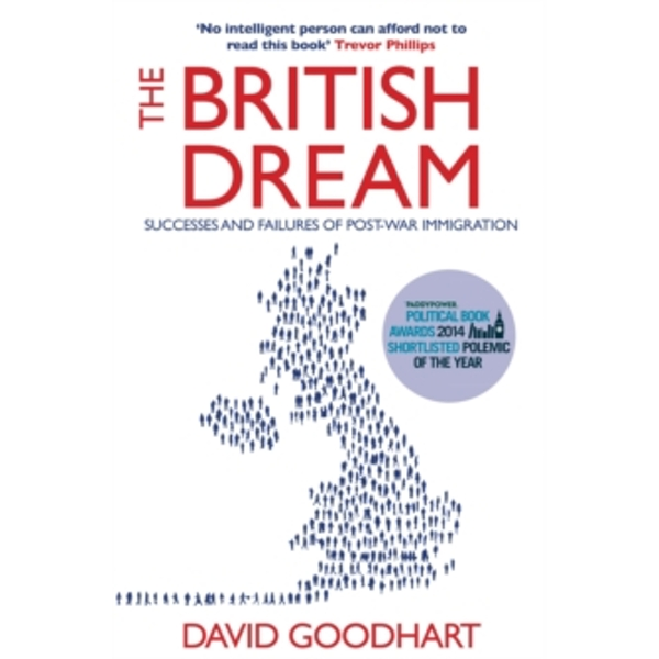 The British Dream : Successes and Failures of Post-war Immigration
