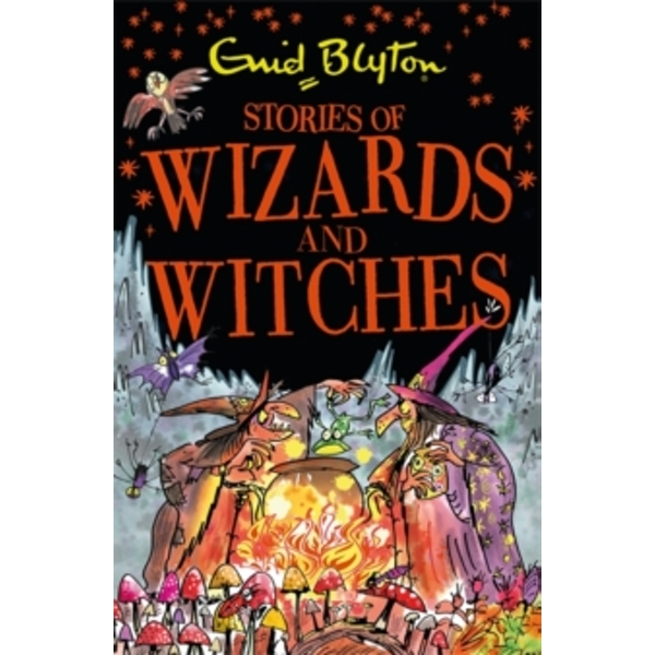 Stories of Wizards and Witches : Contains 25 classic Blyton Tales