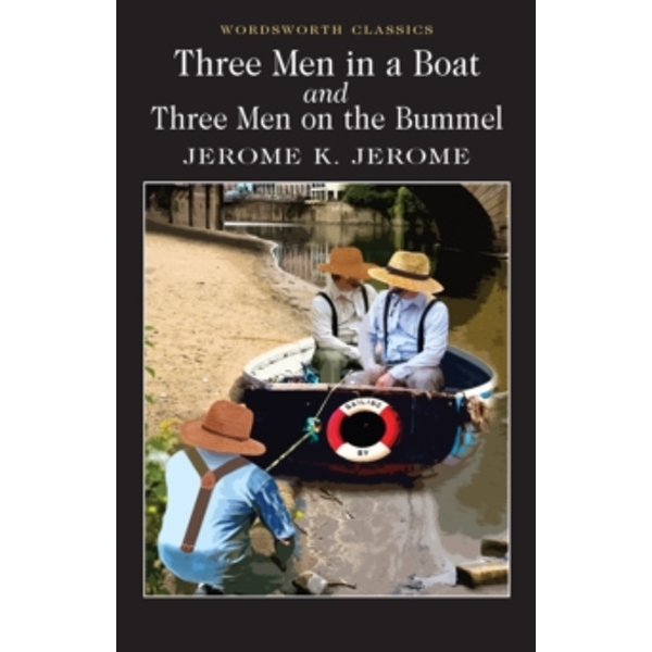 Three Men in a Boat & Three Men on the Bummel by Jerome K. Jerome (Paperback, 1992)
