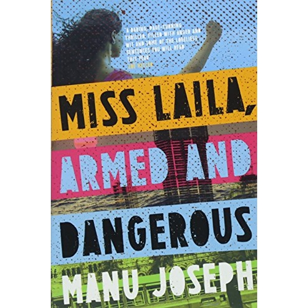 Miss Laila, Armed and Dangerous  Paperback 2018